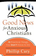 Good News For Anxious Christians eBook