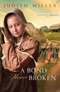 A Bond Never Broken (#03 in Daughters Of Amana Series) eBook