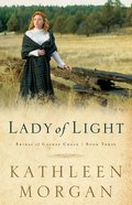 Lady of Light (#03 in Brides Of Culdee Creek Series) eBook