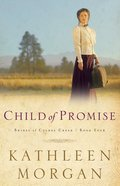 Child of Promise (#04 in Brides Of Culdee Creek Series) eBook