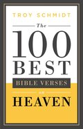 The 100 Best Bible Verses on Heaven eBook