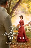 A Love So True (#02 in Teaville Moral Society Series) eBook