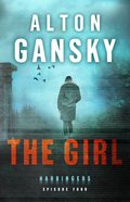 The Girl (#04 in The Harbingers Cycle One Fiction Series) eBook