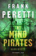 The Mind Pirates  (Harbingers) (#03 in The Harbingers Fiction Series)