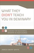 What They Didn't Teach You in Seminary eBook
