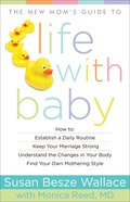 The New Mom's Guide to Life With Baby eBook