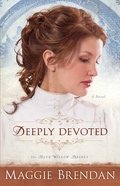 Deeply Devoted (#01 in Blue Willow Brides Series) eBook