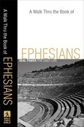 A Walk Thru the Book of Ephesians (Walk Thru The Bible Series) eBook