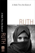 A Walk Thru the Book of Ruth (Walk Thru The Bible Series) eBook
