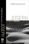 A Walk Thru the Life of Joseph (Walk Thru The Bible Series) eBook