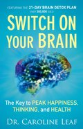Switch on Your Brain: The Key to Peak Happiness, Thinking, and Health eBook
