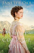 Where Courage Calls (#01 in Return To The Canadian West Series) eBook