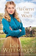 Worth the Wait (Ladies Of Harper's Station Series) eBook