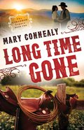 Long Time Gone (#02 in The Cimarron Legacy Series) eBook
