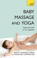 Baby Massage and Yoga: Teach Yourself eBook