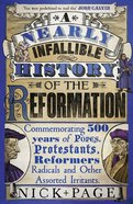 A Nearly Infallible History of the Reformation eBook