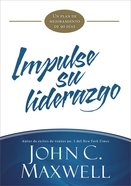 Impulse Su Liderazgo: Un Plan De Mejoramiento De 90 Dias (Jumpstart Your Leadership) eBook