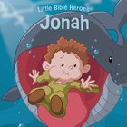 Jonah (Little Bible Heroes Series) eBook