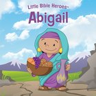 Abigail (Little Bible Heroes Series) eBook