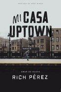 Mi Casa Uptown eBook