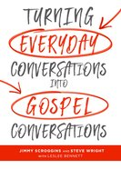 Turning Everyday Conversations Into Gospel Conversations eBook