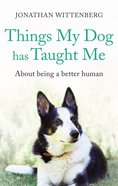 Things My Dog Has Taught Me eBook