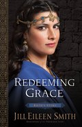 Redeeming Grace - Ruth's Story (#03 in Daughters Of The Promised Land Series) eBook