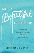 Messy Beautiful Friendship eBook