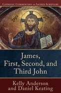 James, First, Second, and Third John (Catholic Commentary On Sacred Scripture Series) eBook