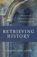 Retrieving History (Evangelical Ressourcement) eBook