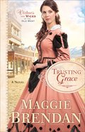 Trusting Grace (#03 in Virtues And Vices Of The Old West Series)