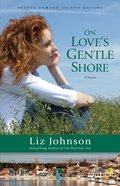 On Love's Gentle Shore (#03 in Prince Edward Island Dreams Series) eBook
