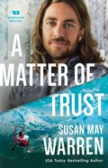 A Matter of Trust (#03 in Montana Rescue Series)