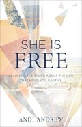 She is Free: Learning the Truth About the Lies That Hold You Captive eBook