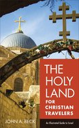 The Holy Land For Christian Travelers eBook