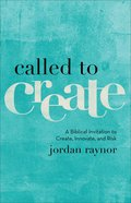 Called to Create: A Biblical Invitation to Create, Innovate, and Risk eBook