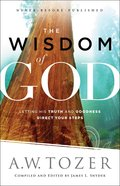 The Wisdom of God (New Tozer Collection Series) eBook