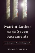 Martin Luther and the Seven Sacraments eBook
