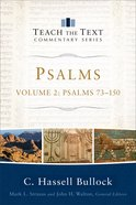 Psalms #02: Chapters 73-150 (Teach The Text Commentary Series) eBook