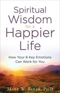 Spiritual Wisdom For a Happier Life eBook