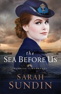 The Sea Before Us (#01 in Sunrise At Normandy Series) eBook