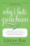Why I Hate Green Beans eBook