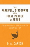 The Farewell Discourse and Final Prayer of Jesus eBook