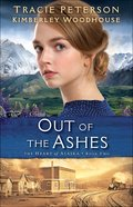 Out of the Ashes (#02 in The Heart Of Alaska Series)