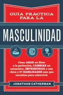 Gua Prctica Para La Masculinidad eBook