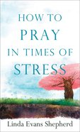 How to Pray in Times of Stress eBook