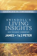 Slintc: Insights on James, 1&2 Peter (Swindoll's New Testment Insights Series) eBook