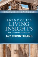 Insights on 1 & 2 Corinthians (#07 in Swindolls Living Insights New Testament Commentary Series)