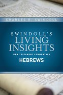 Insights on Hebrews (#12 in Swindoll's Living Insights New Testament Commentary Series) eBook