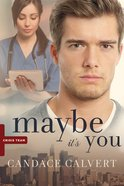 Maybe It's You (#03 in Crisis Team Series) eBook